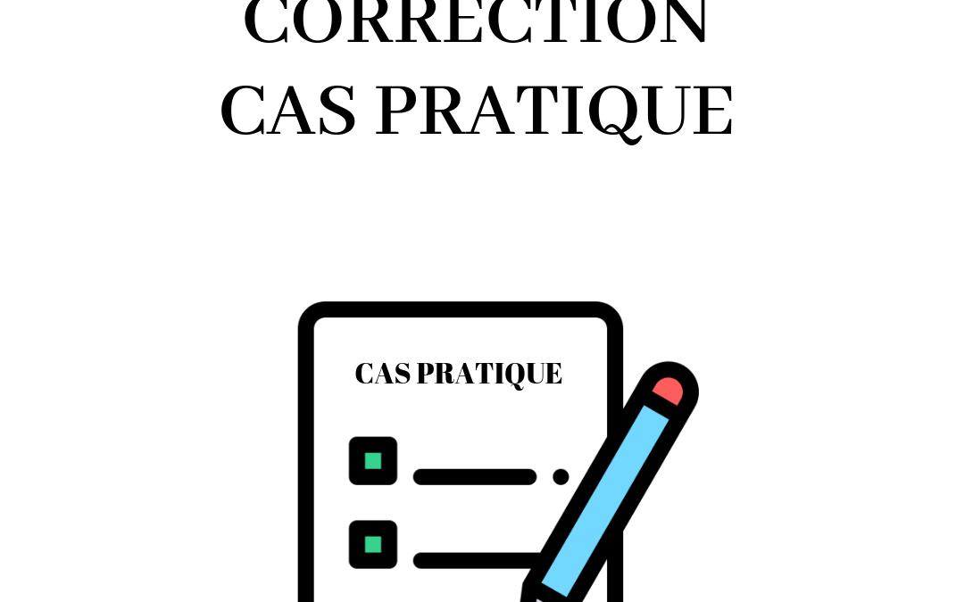 CORRECTION CAS PRATIQUE EXAMEN BLANC SEPTEMBRE 2020 CFC