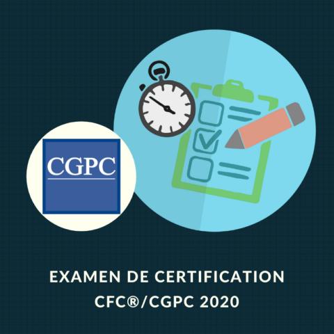 RATTRAPAGE – EXAMEN DE CERTIFICATION CFP®/CGPC SEPTEMBRE 2020